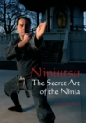 Ninjutsu : The Secret Art of the Ninja - Book