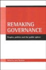 Remaking governance : Peoples, politics and the public sphere - Book