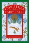 Christmas Fairy Tales : 12 enchanting stories including The Christmas Cuckoo and The Nutcracker - Book