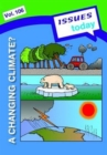 A Changing Climate Issues Today Series - Book