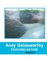 Andy Goldsworthy : Touching Nature - Book