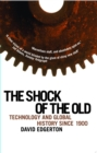 The Shock Of The Old : Technology and Global History since 1900 - Book