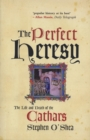 The Perfect Heresy : The Life and Death of the Cathars - Book