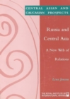 Russia and Central Asia : A New Web of Relations - Book