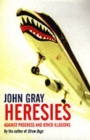 Heresies : Against Progress and Other Illusions - Book