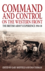 Command and Control on the Western Front : The British Army's Experience 1914-18 - Book