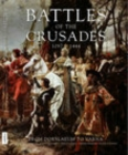 Battles of the Crusades 1097-1444 : From Dorylaeum to Varna - Book
