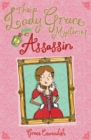 The Lady Grace Mysteries: Assassin - Book