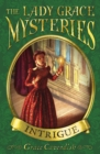 The Lady Grace Mysteries: Intrigue - Book