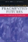 Fragmented Futures - Book