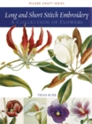 Long and Short Stitch Embroidery : A Collection of Flowers - Book