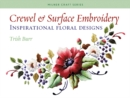 Crewel & Surface Embroidery : Inspirational Floral Designs - Book