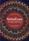 Netted Lace : Exquisite Patterns & Practical Techniques - Book
