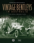 Vintage Bentleys in Australia : Bentley Drivers Club of Australia - Book
