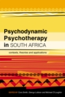 Psychodynamic Psychotherapy in South Africa : Contexts, theories and applications - eBook