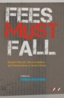 Fees Must Fall : Student revolt, decolonisation and governance in South Africa - eBook
