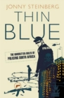 Thin Blue : The Unwritten Rules Of Policing South Africa - eBook