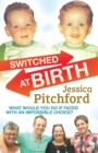 Switched at Birth : What would you do if faced with an impossible choice? - eBook