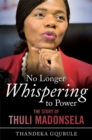 No Longer Whispering to Power : The Story of Thuli Madonsela - eBook