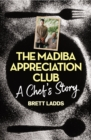 The Madiba Appreciation Club : A Chef's Story - eBook