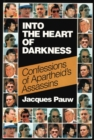 Into the Heart of Darkness : Confessions of Apartheid's Assassins - eBook