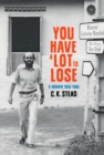 You Have a Lot to Lose : A Memoir, 1956-1986 Volume 2 2 - Book