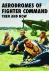 Aerodromes of Fighter Command Then and Now - Book