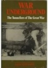 War Underground : The Tunnellers of the Great War - Book