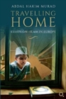 Travelling Home : Essays on Islam in Europe - Book