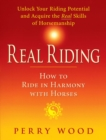 Real Riding : How to Ride in Harmony with Horses - Book