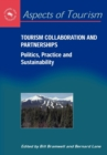 Tourism Collaboration and Partnerships : Politics, Practice and Sustainability - Book