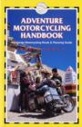 Adventure Motorcycling Handbook - Book