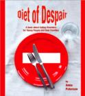 Diet of Despair : A Book about Eating Disorders for Young People and their Families - Book