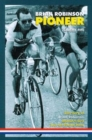 Brian Robinson: Pioneer : The Story of Brian Robinson, Britain's First Tour De France Hero - Book