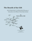 The Benefit of the Gift : Social Organization and Expanding Networks of Interaction in the Western Great Lakes Archaic - Book
