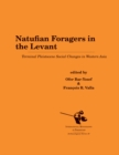 Natufian Foragers in the Levant : Terminal Pleistocene Social Changes in Western Asia - Book