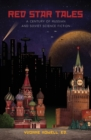 Red Star Tales : A Century of Russian and Soviet Science Fiction - Book