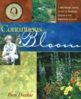 Continuous Bloom : A Month-by-Month Guide to Nonstop Color in the Perennial Garden - Book