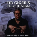 H R Gigers Film Design - Book