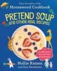 Pretend Soup and Other Real Recipes : A Cookbook for Preschoolers and Up - Book