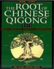 The Root of Chinese Qigong : Secrets of Health, Longevity, & Enlightenment - Book