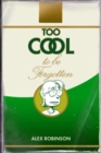 Too Cool To Be Forgotten - Book