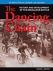 The Dancing Chain : History and Development of the Derailleur Bicycle - Book