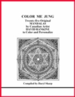 Color Me Jung : Twenty-Five Original Mandalas by Canadian Artist David Rankine to Color and Personalize - Book