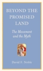 Beyond the Promised Land : The Movement and the Myth - eBook