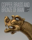 Iranian Copper, Brass and Bronze : Of the late 14th to the mid-18th centuries in the Collection of the State Hermitage Museum - Book