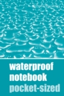 Waterproof Notebook - Pocket Sized - Book
