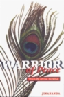 Warrior of Peace : The Life of the Buddha - Book