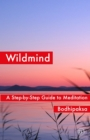Wildmind : A Step-by Step Guide to Meditation - Book