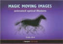 Magic Moving Images : Animated Optical Illusions - Book